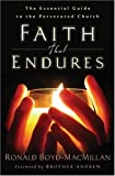 Faith That Endures: The Essential Guide to the Persecuted Church