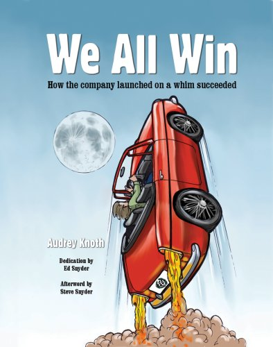 We All Win: How the company launched on a whim succeeded pdf