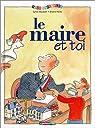 Le Maire et toi par Baussier