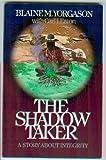 The Shadow Taker, Blaine M. Yorgason and Carl J. Eaton, 0929985540