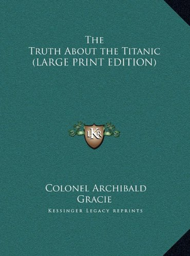 The Truth About the Titanic (LARGE PRINT EDITION) ebook