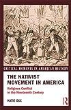 The Nativist Movement in America, Katie Oxx, 0415807484