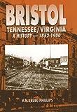 Bristol Tennessee/Virginia: A History-1852-1900