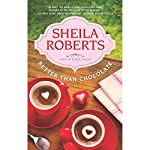 Better Than Chocolate | Sheila Roberts