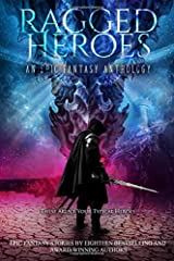 Ragged Heroes: An Epic Fantasy Collection Paperback