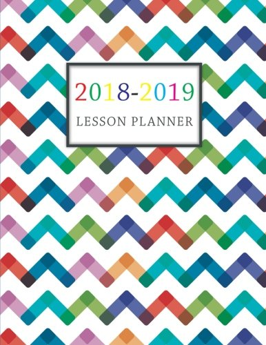 Lesson Planner 2018-2019: For Teacher Planning and Record Book Daily Weekly Organizer Monthly Calendar Planner, Academic Planner Education Teaching Schools (Daily Teacher Planner Academic) (Volume 4) - Teachers Daily Record Book