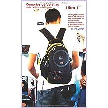 Memorias de Veracruz Libro 1: Divertidos cuentos cortos de Veracruz que te llevaran de hablar inglés como estudiante a verdaderamente habler inglés ... serie de libros bilingues) (Spanish Edition)