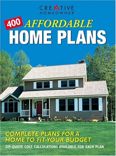 400 Affordable Home Plans: Complete Plans for a Home to Fit Your Budget