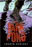 Dark Pond, Joseph Bruchac, 0060529989