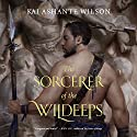 The Sorcerer of the Wildeeps Audiobook by Kai Ashante Wilson Narrated by Kevin Free