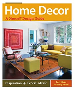 Home Decor: A Sunset Design Guide (Sunset Design Guides): Kerrie L ...