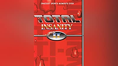 TOTAL INSANITY 2- CRAZIEST SPORTS MOMENTS