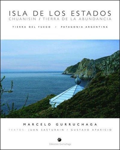Isla de Los Estados. Chuanisin - Tierra de La Abundancia (Spanish Edition) by Ediciones Gurruchaga-Mohs