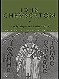 John Chrysostom (The Early Church Fathers)
