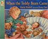 When the Teddy Bears Came, Martin Waddell, 0763604623