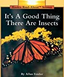 It's a Good Thing There Are Insects, Allan Fowler, 0516449052