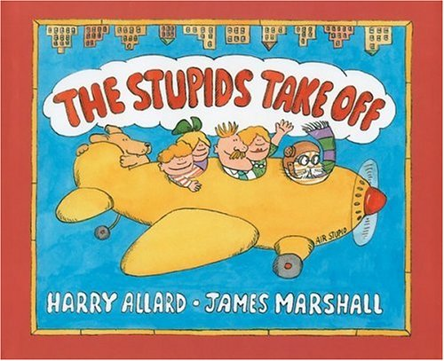 The Stupids Take Off: Harry Allard, James Marshall: 9780395500682:  Amazon.com: Books