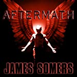 Aftermath: Descendants Saga, Book 5 | James Somers