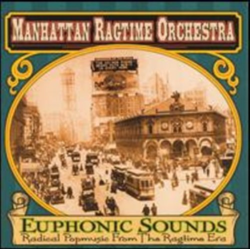 Euphonic Sounds: Radical Popmusic from the Ragtime Era by Stomp Off