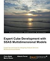 Expert Cube Development with SSAS Multidimensional Models Front Cover