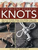 img - for Step-by-Step Essential Knots: How to tie 75 bends, hitches, knots, bindings, loops, mats, plaits, rings and slings in 500 practical colour photographs book / textbook / text book