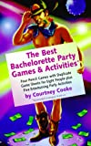 Bachelorette Party Games and Activities, Courtney Cooke, 0671318187