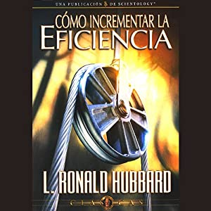 Cómo Incrementar la Eficiencia [Increasing Efficiency] Audiobook