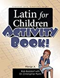 Latin for Children, Primer A - Activity Book!