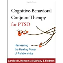 Cognitive-Behavioral Conjoint Therapy for PTSD: Harnessing the Healing Power of Relationships