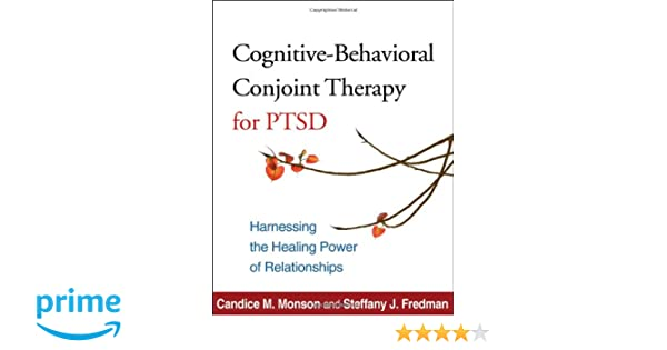 Cognitive-Behavioral Conjoint Therapy for PTSD: Harnessing the ...