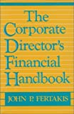 The Corporate Director's Financial Handbook, John P. Fertakis, 0899302890