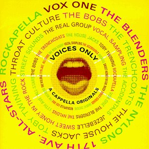Voices Only: A Cappella Originals by Primarily Acapella