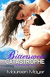 Bittersweet Catastrophe (Second Chances #2.5) (Second Chances Series)