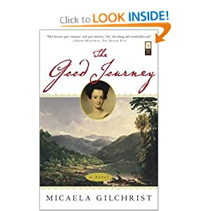 The Good Journey: A Novel Micaela Gilchrist
