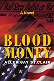 Blood Money, Allen Jay St. Clair, 0595249876