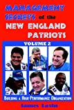 Management Secrets of the New England Patriots Volume 2