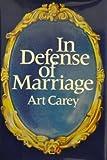 In Defense of Marriage, Art Carey, 0802707645