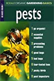 Pests: Organic Gardening Basics Volume 7 (Rodale Organic Gardening Basics)