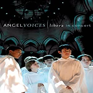 Angel Voices: Libera In Concert [Import]