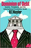 Dominion of Debt, R. T. Naylor, 0920057500