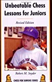 Unbeatable Chess Lessons for Juniors: Revised Edition