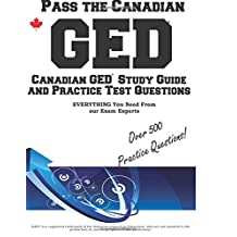 Pass the Canadian GED!: Canadian GED Study Guide and Practice Test Questions