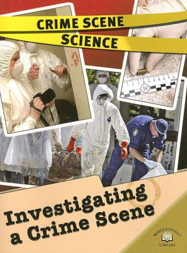 Investigating a Crime Scene (Crime Scene Science)
