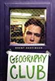 Geography Club, Brent Hartinger, 0060012218
