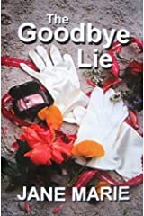 The Goodbye Lie (Amelia Island's Goodbye Lie triology Book 1) Kindle Edition