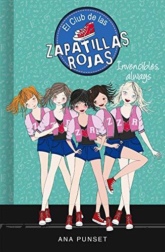 Invencibles, always (Serie El Club de las Zapatillas Rojas 16) por Ana Punset