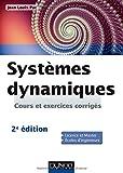 Systèmes dynamiques - 2e ed - Cours et exercices corrigés