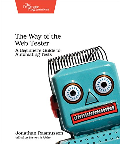 The Way of the Web Tester: A Beginner's Guide to Automating Tests by Pragmatic Bookshelf