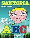 Elf Duncan Learns the ABC's, Renee Delaplaine, 1484868609