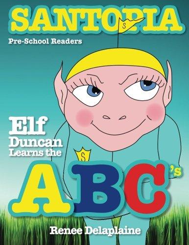Download Elf Duncan Learns the ABC's (Santopia Pre-School Readers) PDF